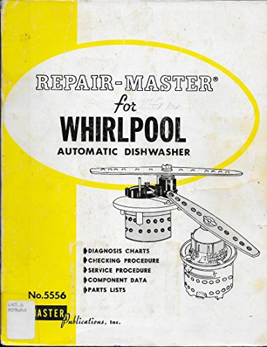 Repair-Master for Whirlpool Automatic Dishwasher No. 5556 (Dishwasher Whirlpools)