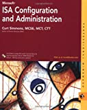 Microsoft ISA Configuration and Administration, Curt Simmons, 0764548050