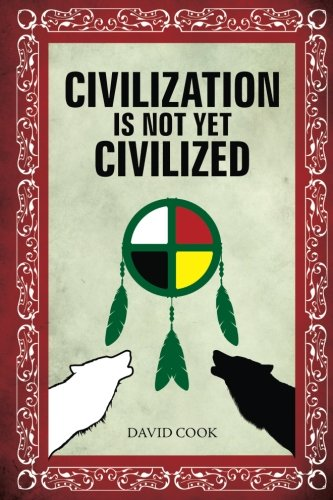 Civilization Is Not Yet Civilized