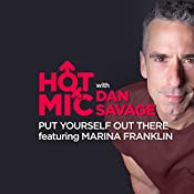 Ep. 28: Put Yourself Out There, Featuring Marina Franklin | Dan Savage, Rachel Bitney Wecht, Marina Franklin