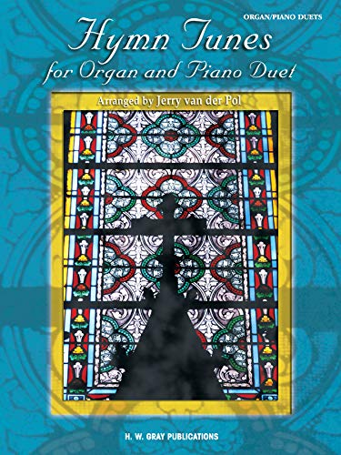 Hymn Tunes for Organ and Piano Duet (H. W. Gray)