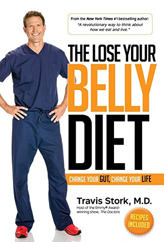 The Lose Your Belly Diet: Change Your Gut, Change Your Life (Best Recipes For Losing Belly Fat)