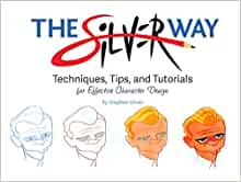 The Silver Way: Techniques, Tips, and Tutorials for