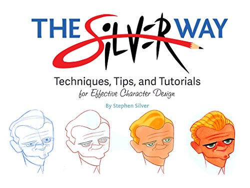 Pdf Comics The Silver Way: Techniques, Tips, and Tutorials for Effective Character Design