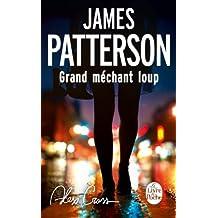 Alex Cross : Grand méchant loup (French Edition)