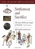 Settlement and Sacrifice, Richard Hingley, 0862417821