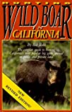 img - for Hunting Wild Boar in California: The Complete Guide to Hunting California's Most Popular Big Game Animal on Public and Private Land book / textbook / text book