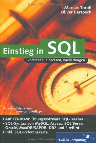 Einstieg in SQL: Inkl. SQL Syntax von MySQL, Access, SQL Server, Oracle, MaxDB/SAPDB, DB2 und Firebird (Galileo Computing) Gebundenes Buch – 28. Juni 2007 Marcus Throll Oliver Bartosch 3836210398 Computers / General