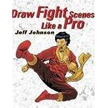 Draw Fight Scenes Like a Pro