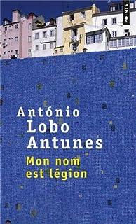 Mon nom est légion, Antunes, António Lobo