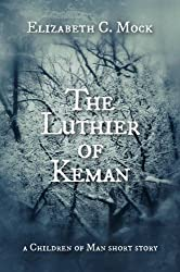 The Luthier of Keman (A Children of Man short story)