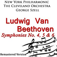 Beethoven: Symphonies No. 4, 5 & 6 (Remastered Version)
