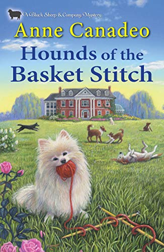 Hounds of the Basket Stitch (A Black Sheep & Co. Mystery Book 3) by [Canadeo, Anne]