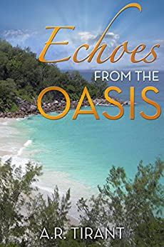 Echoes from the Oasis by [Tirant, A.R.]