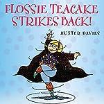 Flossie Teacake Strikes Back!   Hunter Davies
