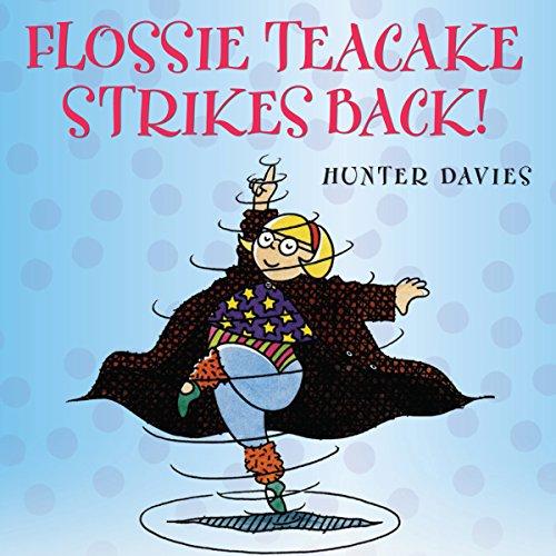 Flossie Tea Cake (Flossie Teacake Strikes Back!)