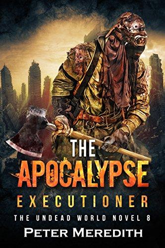 (The Apocalypse Executioner: The Undead World Novel 8 (The Undead World)