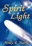 Spirit Light, Molly R. Harris, 0982920636