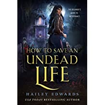 How to Save an Undead Life (The Beginner's Guide to Necromancy Book 1)