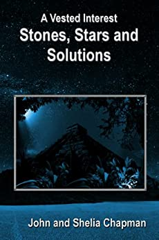 Stones, Stars and Solutions (A Vested Interest Book 4) by [Chapman, John and Shelia]