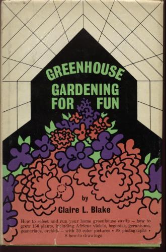 Greenhouse Gardening for Fun.