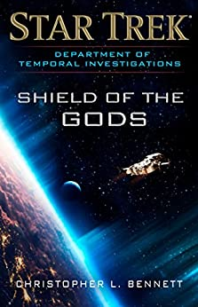 Department of Temporal Investigations: Shield of the Gods (Star Trek: Deep Space Nine) by [Bennett, Christopher L.]