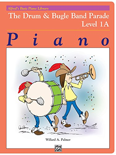 Drum Elementary - The Drum and Bugle Band Parade: Early Elementary Piano Solo (Alfred's Basic Piano Library)