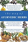 The Way of Ayurvedic Herbs, Karta Purkh Singh Khalsa and Michael Tierra, 0940985985