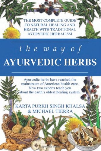 The-Way-of-Ayurvedic-Herbs-A-Contemporary-Introduction-and-Useful-Manual-for-the-Worlds-Oldest-Healing-System