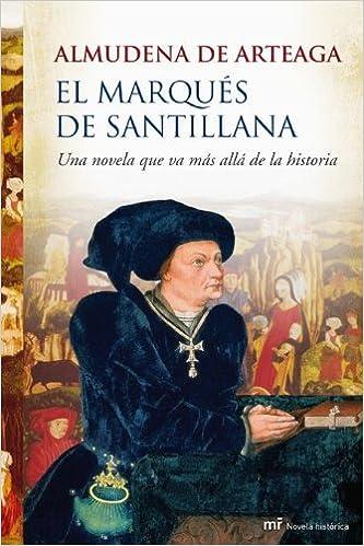 El marqués de Santillana: Una novela que va más allá de la ...
