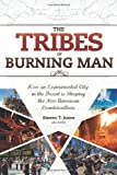 img - for The Tribes of Burning Man: How an Experimental City in the Desert Is Shaping the New American Counterculture book / textbook / text book