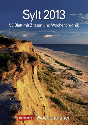 Sylt 2013: Harenberg Wochenplaner. 53 Blatt mit Zitaten und Wochenchronik