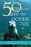 50 Ways to Save the Ocean (Inner Ocean Action Guide)