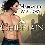 The Chieftain: Return of the Highlanders Series, Book 4   Margaret Mallory