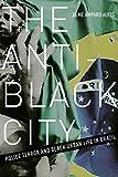 """Jaime Alves, """"Anti-Black City: Police Terror and Black Urban Life in Brazil (U Minnesota Press, 2018)"""