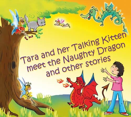 Tara and Her Talking Kitten Meet the Naughty Dragon: and Other Stories (Tara and Ash-ting) by Brand: Findhorn Press