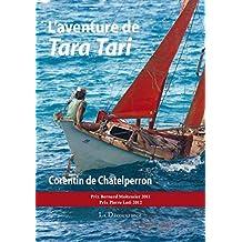 L'aventure de Tara Tari: Entre dépassement de soi et défi environnemental (French Edition)