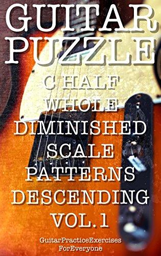 GUITAR PUZZLE C HALF WHOLE DIMINISHED SCALE PATTERNS DESCENDING VOL.1