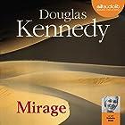 Mirage | Livre audio Auteur(s) : Douglas Kennedy Narrateur(s) : Nathalie Hugo