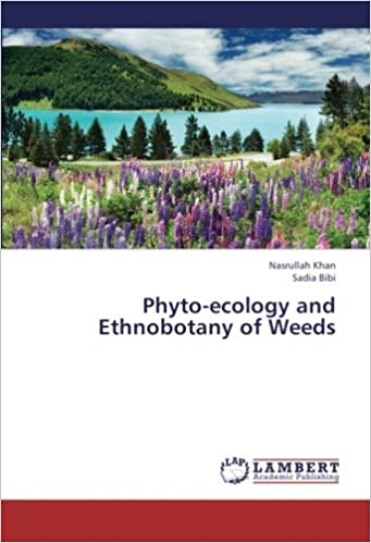 Book Phyto-ecology and Ethnobotany of Weeds