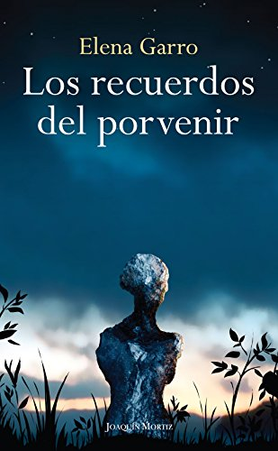 Amazon los recuerdos del porvenir spanish edition ebook los recuerdos del porvenir spanish edition by garro elena fandeluxe Images