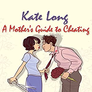 A Mother's Guide to Cheating Audiobook