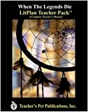 img - for When the Legends Die LitPlan - A Novel Unit Teacher Guide With Daily Lesson Plans (LitPlans on CD) book / textbook / text book