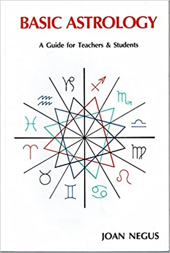 Basic Astrology: A Guide for Teachers and Students: Joan Negus ...