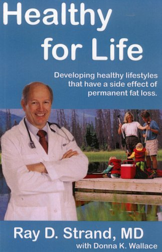 By Ray D. - Healthy for Life: Developing Healthy Lifestyles That Have a Side Effect of Permanent Fat Loss (12/16/04) ebook