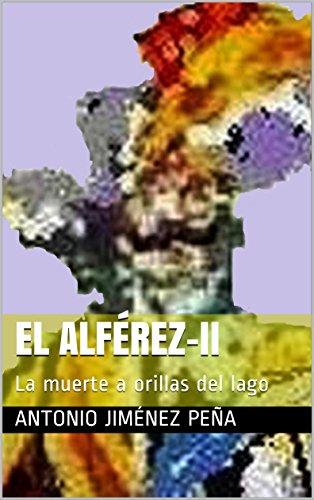 EL ALFÉREZ-II: La muerte a orillas del lago (Spanish Edition)