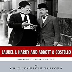 Laurel & Hardy and Abbott & Costello: America's Most Popular Comedy Duos