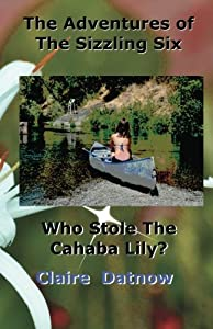 The Adventures of The Sizzling Six: Who Stole The Cahaba Lily?