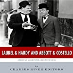 Laurel & Hardy and Abbott & Costello: America's Most Popular Comedy Duos |  Charles River Editors