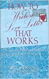 How to Write a Love Letter That Works, Sidney Bernstein and Linda Tarleton, 1561710032